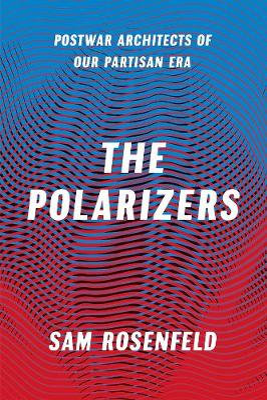 The Polarizers by Sam Rosenfeld