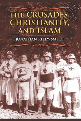 The Crusades, Christianity, and Islam book
