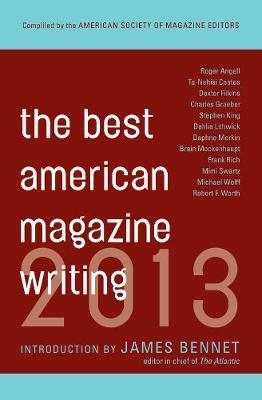 The Best American Magazine Writing 2013 by Sid Holt