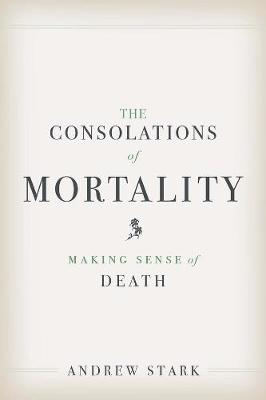 Consolations of Mortality book
