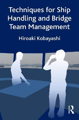 Techniques for Ship Handling and Bridge Team Management book