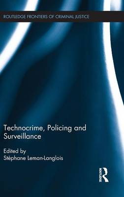 Technocrime: Policing and Surveillance by Stephane Leman-Langlois