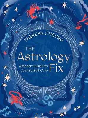 The Astrology Fix: A Modern Guide to Cosmic Self Care book