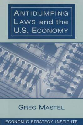 Antidumping Laws and the U.S. Economy book