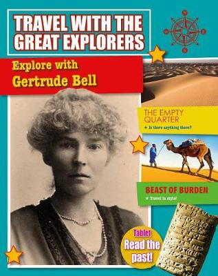Explore with Gertrude Bell by Cooke Tim