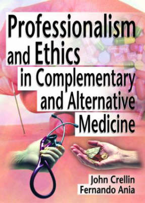 Professionalism and Ethics in Complementary and Alternative Medicine by Ethan Russo