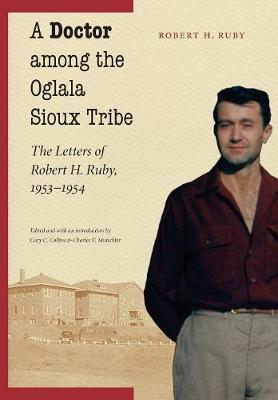 Doctor among the Oglala Sioux Tribe by Charles V Mutschler
