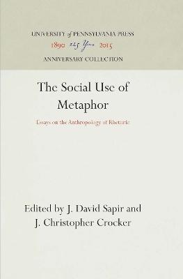 The Social Use of Metaphor by J.David Sapir