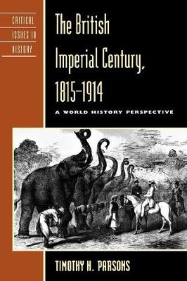 British Imperial Century, 1815-1914 by Timothy H. Parsons