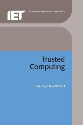 Trusted Computing by Chris Mitchell