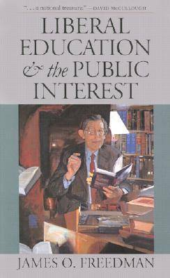 Liberal Education and the Public Interest by James O. Freedman