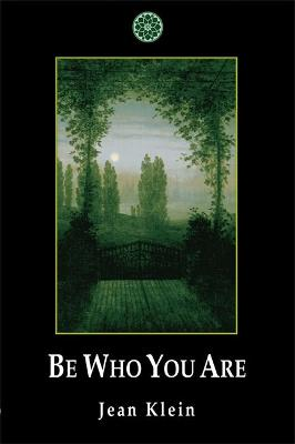 Be Who You Are by Jean Klein