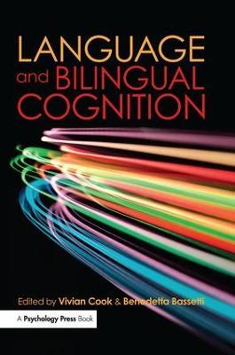 Language and Bilingual Cognition by Vivian Cook