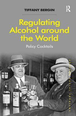 Regulating Alcohol Around the World by Tiffany Bergin