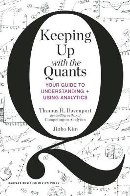 Keeping Up with the Quants by Thomas H. Davenport