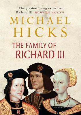 Family of Richard III by Michael Hicks