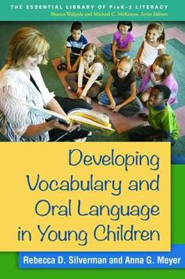 Developing Vocabulary and Oral Language in Young Children by Rebecca D. Silverman