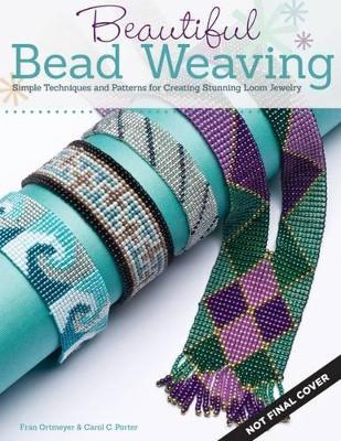 Beautiful Bead Weaving by Carol C. Porter