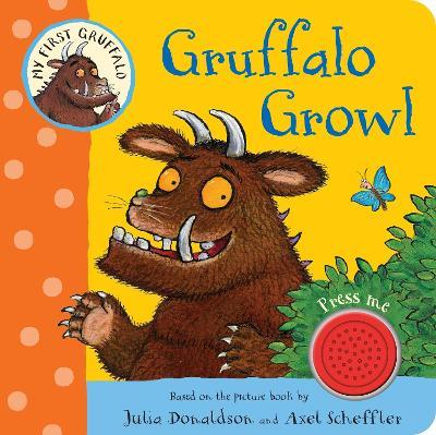 My First Gruffalo: Gruffalo Growl by Julia Donaldson