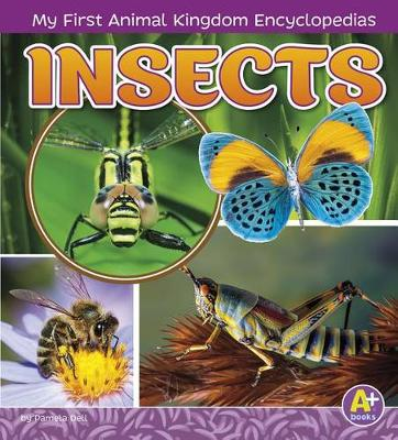 My First Animal Kingdom Encyclopedias: Insects by Janet Riehecky