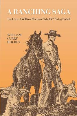 A Ranching Saga by William Curry Holden