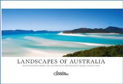Landscapes of Australia by Australian Geographic
