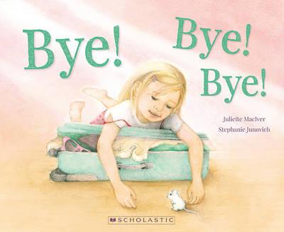 Bye! Bye! Bye! by Juliette MacIver