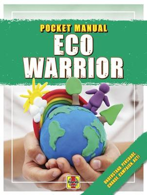Eco Warrior: Understand, Persuade, Change, Campaign, Act! book