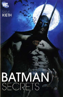 Batman Secrets. Sam Kieth, Writer Secrets by Sam Kieth