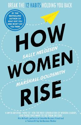 How Women Rise: Break the 12 Habits Holding You Back book