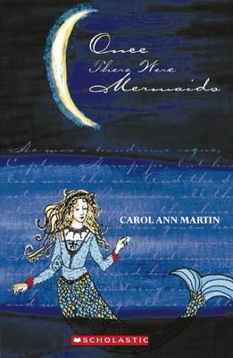 Once There Were Mermaids by Carol Ann Martin