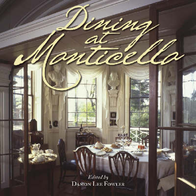 Dining at Monticello by Damon Lee Fowler