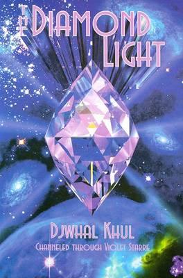 Diamond Light by Djwhal Khul