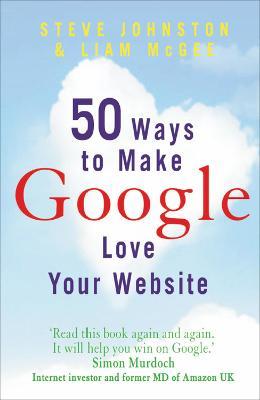 50 Ways to Make Google Love Your Website book