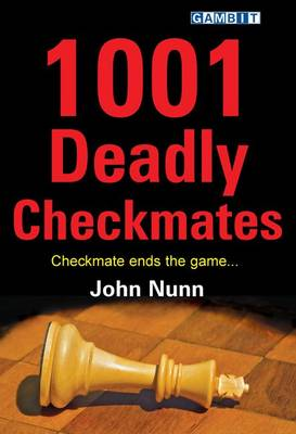 1001 Deadly Checkmates by John Nunn