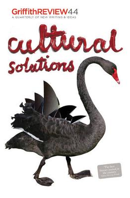 Griffith Review 44: Cultural Solutions by Julianne Schultz