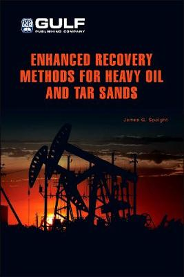 Enhanced Recovery Methods for Heavy Oil and Tar Sands by James Speight