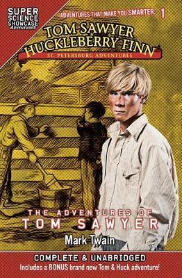 Tom Sawyer & Huckleberry Finn: St. Petersburg Adventures: The Adventures of Tom Sawyer (Super Science Showcase) by Mark Twain