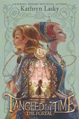 Tangled In Time: The Portal by Kathryn Lasky