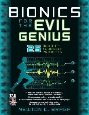 Bionics for the Evil Genius by Newton C. Braga