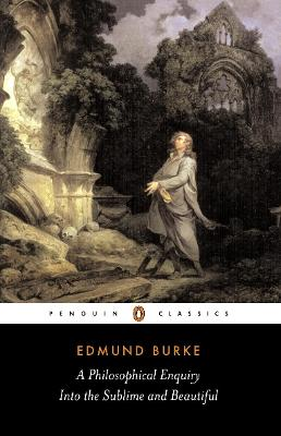 A Philosophical Enquiry into the Sublime and Beautiful by Edmund Burke
