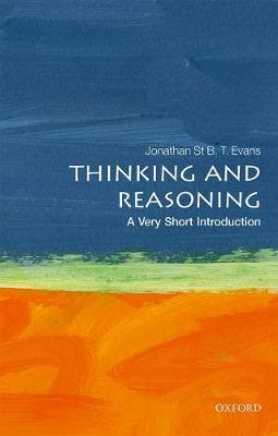 Thinking and Reasoning: A Very Short Introduction by Jonathan B. T. Evans