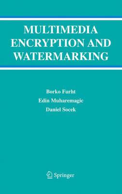 Multimedia Encryption and Watermarking by Borko Furht