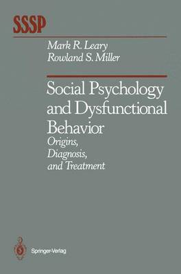 Social Psychology and Dysfunctional Behavior by Rowland Miller
