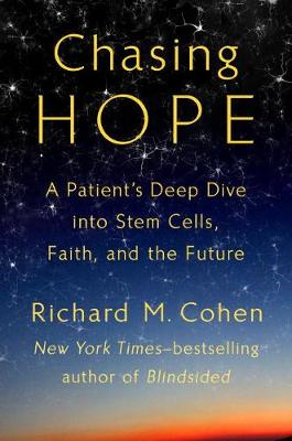 Chasing Hope by Richard M. Cohen