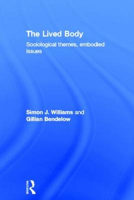 The Lived Body by Gillian A. Bendelow