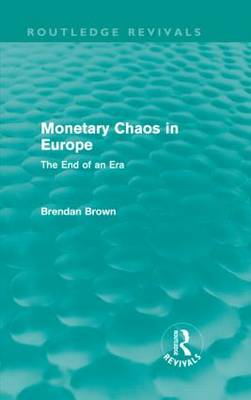 Monetary Chaos in Europe by Brendan Brown
