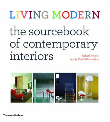 Living Modern: The Sourcebook for Contemporary Interiors by Phyllis Richardson