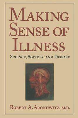 Making Sense of Illness by Robert A. Aronowitz