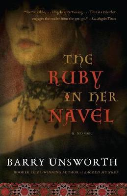 Ruby in Her Navel by Barry Unsworth